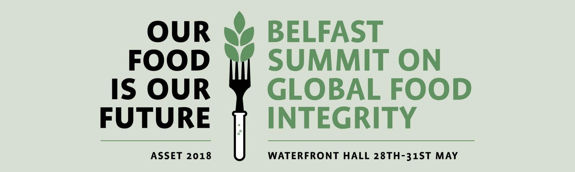 Belfast Summit on Global Food Integrity 28 - 31 May 2018